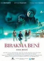 Bırakma Beni 2018 Sansürsüz izle – Bosna Hersek Destekli Türk Filmi