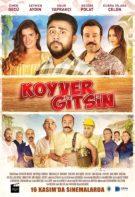 Koyver Gitsin 2018 Sansürsüz Yerli Komedi Filmi izle – Sinan Bengier Başrol
