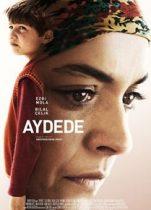 Aydede 2018 Tek Parça izle – Yerli Ezgi Mola Dramatik Filmleri