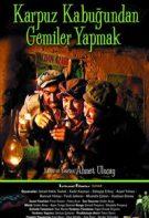 Karpuz Kabuğundan Gemiler 2004 Yerli Dramatik Sansürsüz Filmler