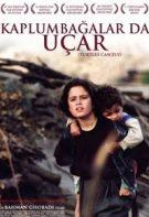 Kaplumbağalar da Uçar 2005 Irak Savaş Filmi Tek Parça izle