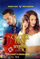 Öldür Beni Sevgilim sansürsüz izle 2019 komedi aşk filmi